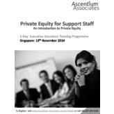 Private Equity for Support Staff - Singapore - Nov 2014